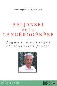Monique Beljanski - Beljanski et la cancérogénèse - Dogmes, mensonges et nouvelles pistes.