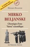 "Monique Beljanski - Mirko Beljanski - Chronique d'une ""fatwa"" scientifique."