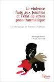 Monique Benoît et Marc Trottier - La violence faite aux femmes et l'état de stress post-traumatique.