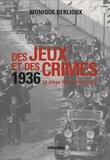 Monique Berlioux - Des jeux et des crimes - 1936 Le piège blanc olympique Coffret en 2 volumes.