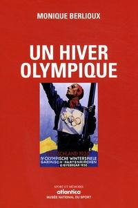 Monique Berlioux - Un hiver olympique.