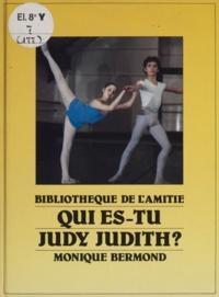 Monique Bermond et Francette Levieux - Qui es-tu, Judy Judith ?.