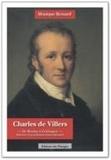 Monique Bernard - Charles de Villers - De Boulay à Göttingen - Itinéraire d'un médiateur franco-allemand.