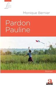 Monique Bernier - Pardon Pauline.