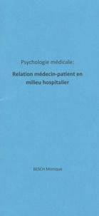 Monique Besch - Psychologie médicale : relation médecin-patient en milieu hospitalier.