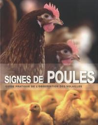 Monique Bestman - Signes de poules - Guide pratique de l'observation des volailles.