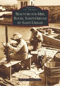 Monique Bétus et Alexis Bétus - Beauvoir-sur-Mer, Bouin, Saint-Gervais et Saint-Urbain - Tome 2.