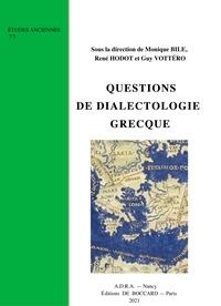 Monique Bile et René Hodot - Questions de dialectologie grecque.