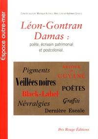 Monique Blérald et Kathleen Gyssels - Léon-Gontran Damas : poète, écrivain patrimonial et postcolonial - Quels héritiers, quels héritages au seuil du XXIe siècle.