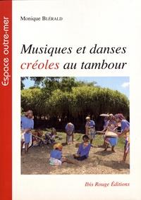 Monique Blérald - Musiques et danses créoles au tambour.