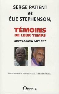 Monique Blérald et René Gnaléga - Roun Lanmen lavé rot - Serge Patient et Elie Stephenson, témoins de leur temps.