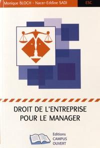 Monique Bloch et Nacer-Eddine Sadi - Droit de l'entreprise pour le manager.