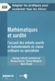 Monique Bonnet - Mathématiques et surdité - L'accueil des enfants sourds et malentendants en classe ordinaire ou spécialisée.