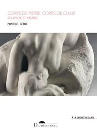 Monique Borie - Corps de pierre, corps de chair - Sculpture et théâtre.