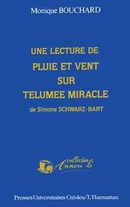 Monique Bouchard - Une lecture de Pluie et vent sur Télumée Miracle de Simone Schwartz-Bart.