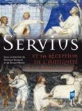 Monique Bouquet et Bruno Méniel - Servius et sa réception de l'Antiquité à la Renaissance.