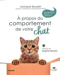 Monique Bourdin - A propos du comportement de votre chat - Une spécialiste répond à vos questions....