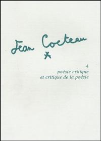 Monique Bourdin - Jean Cocteau - Tome 4, Poésie critique et critique de la poésie.