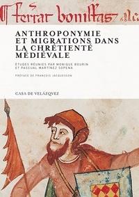 Monique Bourin et Pascual Martinez Sopena - Anthroponymie et migrations dans la chrétienté médiévale.