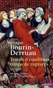 Monique Bourin-Derruau - NOUVELLE HISTOIRE DE LA FRANCE MEDIEVALE. - Tome 4, Temps d'équilibre, temps de rupture, XIIIème siècle.