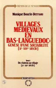 Monique Bourin-Derruau - Villages médiévaux en bas-languedoc : Génèse d'une sociabilité (Xe-XIVe siècle) - Tome 1, Démocratie au village (Xe-XIIe siècle).