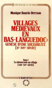Monique Bourin-Derruau - Villages médiévaux en Bas-languedoc : Génèse d'une sociabilité (Xe-XIVe siècle) - Tome 2, Démocratie au village (XIIIe-XIVe siècle).