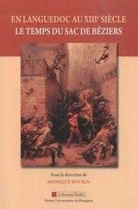 Monique Bourin - En Languedoc au XIIIe siècle, le temps du sac de Béziers.