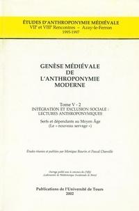 Monique Bourin - Genèse médiévale de l'anthroponymie moderne - Tome 5, Serfs et dépendants au Moyen Age (le nouveau servage) 2 volumes.