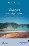 Monique Bouyssou - Voyagiste au long cours - L'intuition que le voyage serait un guide.