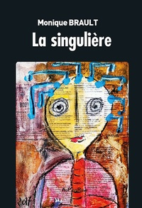 Monique Brault - La singulière.