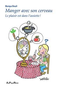 Monique Brault - Le plaisir est dans l'assiette.