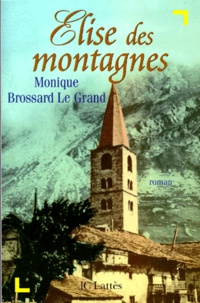 Monique Brossard Le Grand - Élise des montagnes.