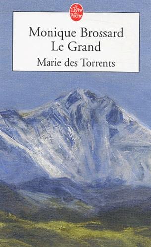 Monique Brossard Le Grand - Marie des torrents.