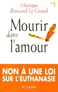 Monique Brossard Le Grand - Mourir dans l'amour.