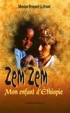 Monique Brossard Le Grand - Zem Zem - Mon enfant d'Ethiopie.