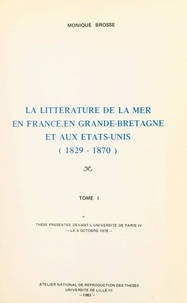 Monique Brosse - La littérature de la mer en France, en Grande-Bretagne et aux États-Unis (1829-1870) (1) - Thèse présentée devant l'Université de Paris IV, le 9 octobre 1978.