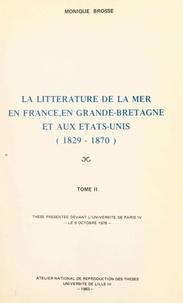 Monique Brosse - La littérature de la mer en France, en Grande-Bretagne et aux États-Unis (1829-1870) (2) - Thèse présentée devant l'Université de Paris IV, le 9 octobre 1978.