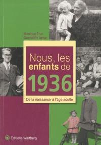 Monique Brun et Gwenaëlle Aznar - Nous, les enfants de 1936 - De la naissance à l'âge adulte.