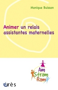 Monique Buisson - Animer un relais assistantes maternelles.