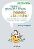 Monique Busquet - Heureux dans son corps, heureux à la crèche ! - Le bien-être et l'accueil collectif et individuel de la petite enfance.