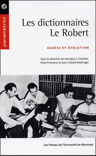 Monique-C Cormier et Aline Francoeur - Les dictionnaires Le Robert - Genèse et évolution.