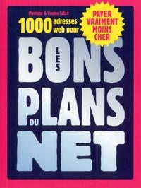 Monique Cabré et Vanina Cabré - Hors collection Pratique  : Les bons plans du Net.