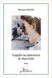 Monique Cachod - Tragédie au laboratoire de Mamirolle.
