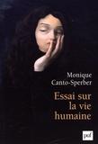 Monique Canto-Sperber - Essai sur la vie humaine.