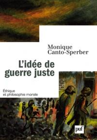 Monique Canto-Sperber - L'idée de guerre juste.