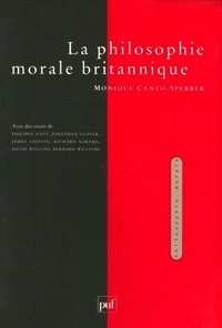 Monique Canto-Sperber - La philosophie morale britannique.