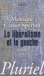 Monique Canto-Sperber - Le libéralisme et la gauche.