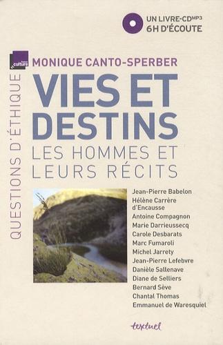 Monique Canto-Sperber - Vies et destins - Les hommes et leurs récits. 1 CD audio MP3