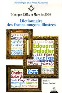 Monique Cara et Marc de Jode - Dictionnaire des Francs-Maçons illustres.