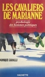 Monique Caralli - Les cavaliers de Marianne - Psychologie des hommes politiques.